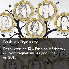FASHION DYNASTY : LES 13 HERITIERS DE LA SCENE MODE