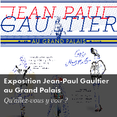 EXPOSITION JEAN-PAUL GAULTIER