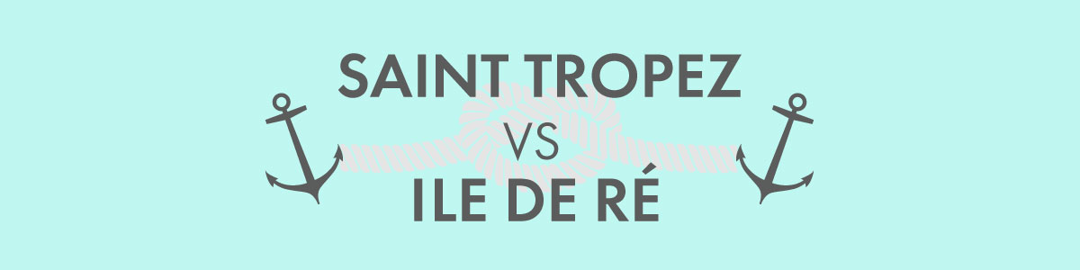 Saint Tropez VS ile de Ré Header